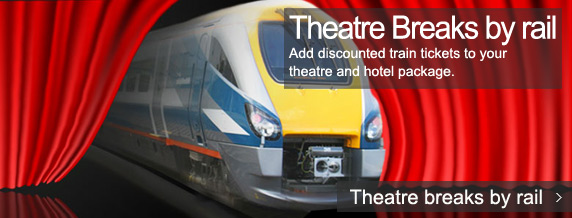 Theatre Breaks by rail